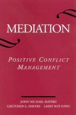 Mediation : Positive Conflict Management - John M. Haynes