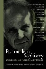 Postmodern Sophistry : Stanley Fish and the Critical Enterprise - Gary A. Olson