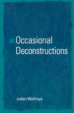 Occasional Deconstructions - Julian Wolfreys