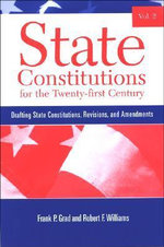 State Constitutions for the Twenty-First Century : v. 2 - Frank P. Grad
