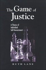 The Game of Justice :  A Theory of Individual Self-Government - Ruth Lane