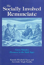 Socially Involved Renunciate : Guru Nanak's Discourse to the Nath Yogis - Kamala Elizabeth Nayar