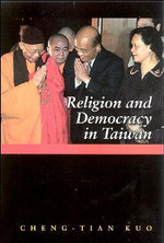 Religion and Democracy in Taiwan - Cheng-tian Kuo