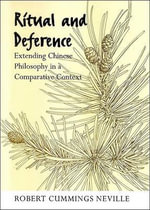 Ritual and Deference : Extending Chinese Philosophy in a Comparative Context - Robert Cummings Neville