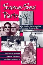 Same-Sex Partners : The Social Demography of Sexual Orientation - Amanda K. Baumle