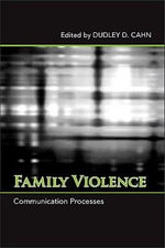 Family Violence :  Communication Processes
