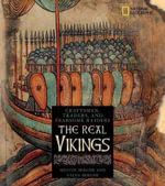 The Real Vikings : Craftsmen, Traders and Fearsome Raiders - Melvin Berger