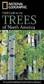 National Geographic Field Guide to Trees of North America : National Geographic Ser. - Keith Rushforth