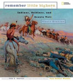 Remember Little Bighorn : Indians, Soldiers, and Scouts Tell Their Stories - Paul Robert Walker