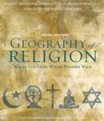 Geography of Religion : Where God Lives, Where Pilgrims Walk - Robert Hofler