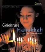 Holidays Around the World : Celebrate Hanukkah : Naional Geographic - Deborah Heiligman