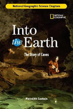 Into the Earth : The Story of Caves - Meredith Costain