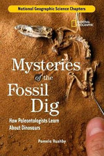 Mysteries of the Fossil Dig : How Paleontologists Learn about Dinosaurs - Pamela Rushby