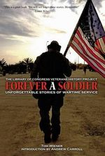 Forever A Soldier : Unforgettable Stories of Wartime Service - Tom Wiener