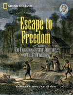 Escape to Freedom : The Underground Railroad Adventures of Callie and William - Barbara Brooks Simon