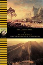 The Oregon Trail : National Geographic Adventure Classics Ser. - Francis Parkman