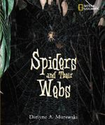 Spiders and Their Webs - Darlyne Murawski