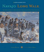 Navajo Long Walk : Tragic Story of a Proud Peoples Forced March from Homeland :  Tragic Story of a Proud Peoples Forced March from Homeland - Joseph Bruchac
