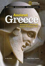 Ancient Greece : Archaeology Unlocks the Secrets of Greece's Past - Marni McGee
