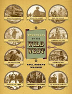 True Tales of the Wild West - Paul Robert Walker