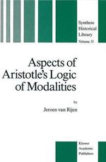 Aspects of Aristotle's Logic of Modalities : Series in Radiology - Jeroen Van Rijen