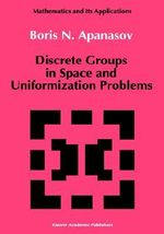 Discrete Groups in Space and Uniformization Problems : Crtd - Boris N. Apanasov