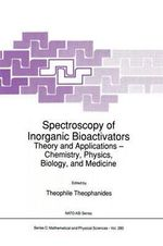 Spectroscopy of Inorganic Bioactivators 1988 : Theory and Applications - Chemistry, Physics, Biology, and Medicine - Theo M. Theophanides