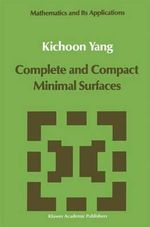 Complete and Compact Minimal Surfaces : 3rd International Conference on Fibonacci Numbers ... - Kichoon Yang