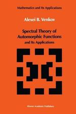 Spectral Theory of Automorphic Functions : And Its Applications - A.B. Venkov