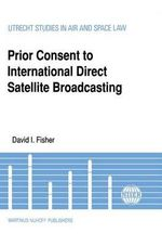 Prior Consent to International Direct Satellite Broadcasting - David I. Fisher