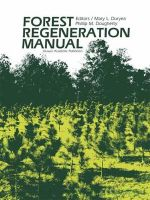 Forest Regeneration Manual - Mary L. Duryea