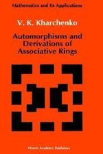 Automorphisms and Derivations of Associative Rings : Technology, Risk, and Society - V.K. Kharchenko