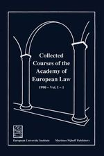 Collected Courses of the Academy of European Law - Recueil des Cours de l'Academie de Droit Europeen Vol. I, Bk. 1 : 1990 Community Law :  1990 Community Law - Academy of European Law
