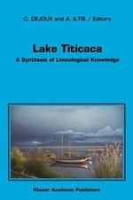 Lake Titicaca : A Synthesis of Limnological Knowledge