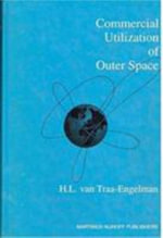 Commercial Utilization of Outer Space : Law and Practice - H.L.Van Traa-Engelman