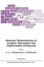 Molecular Electrochemistry of Inorganic, Bioinorganic and Organometallic Compounds : Proceedings of the NATO Advanced Research Workshop, Sintra, Portugal, March 25-29, 1992 :  Proceedings of the NATO Advanced Research Workshop, Sintra, Portugal, March 25-29, 1992