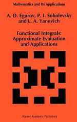 Functional Integrals : Approximate Evaluations and Applications - A.D. Egorov