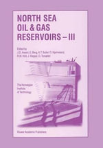 North Sea Oil and Gas Reservoirs III : Proceedings of the Third North Sea Oil and Gas Reservoirs Conference Organized by the Norweigian Institute of Technology (NTH) Trondheim, Norway, November 30 - December 2, 1992 :  Proceedings of the Third North Sea Oil and Gas Reservoirs Conference Organized by the Norweigian Institute of Technology (NTH) Trondheim, Norway, November 30 - December 2, 1992