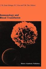 Immunology and Blood Transfusion : Proceedings of the Seventeenth Annual International Symposium on Blood Transfusion, Groningen 1992, Organized by the Red Cross Blook Bank, Groningen-Drenthe :  Proceedings of the Seventeenth Annual International Symposium on Blood Transfusion, Groningen 1992, Organized by the Red Cross Blook Bank, Groningen-Drenthe