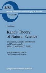 Kant's Theory of Natural Science : Translation Analytic Introduction and Commentary by Alfred E. and Maria G. Miller : Boston Studies in the Philosophy and History of Science - Peter Plaass