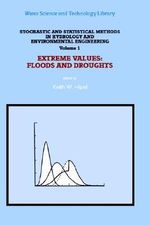 Stochastic and Statistical Methods in Hydrology and Environmental Engineering : Extreme Values - Floods and Droughts v. 1