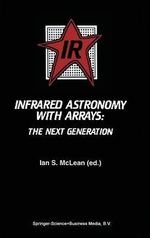 Infrared Astronomy with Arrays : The Next Generation : The Next Generation