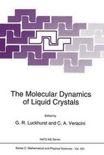 The Molecular Dynamics of Liquid Crystals : Proceedings of the NATO Advanced Study Institute, Il Ciocco, Barga, Italy, September 11-23, 1989