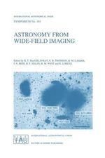 Astronomy from Wide-Field Imaging : Proceedings of the 161st Symposium of the International Astronomical Union, Held in Potsdam, Germany, August 23-27, 1993