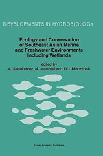 Ecology and Conservation of Southeast Asian Marine and Freshwater Environments Including Wetlands :  Proceedings of the Fifth International Workshop o...