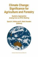 Climate Change - Significance for Agriculture and Forestry : Systems Approaches Arising from an IPCC Meeting