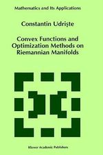 Convex Functions and Optimization Methods on Riemannian Manifolds : Linguistica Computazionale - Constantin Udriste