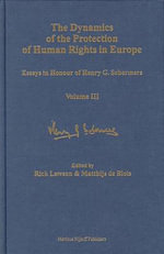 Essays in Honour of Henry G.Schermers : The Dynamics of the Protection of Human Rights in Europe v. 3