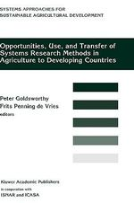 Opportunities, Use, and Transfer of Systems Research Methods in Agriculture to Developing Countries : Proceedings of an International Workshop on Systems Research Methods in Agriculture in Developing Countries, 22-24 November 1993, Isnar, the Hague