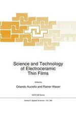 Science and Technology of Electroceramic Thin Films :  Proceedings of the NATO Advanced Research Worksho...